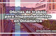 Ofertas de trabajo para hispanohablantes en Dinamarca
