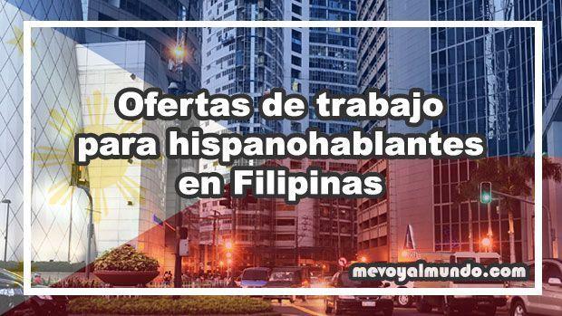 Ofertas de trabajo para personas que hablan español en Filipinas