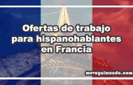 Ofertas de trabajo para hispanohablantes en Francia