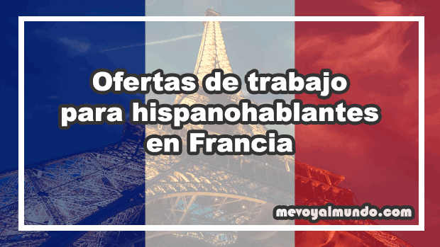 Ofertas de trabajo para hispanohablantes en francia - Oferta de empleo en londres ...