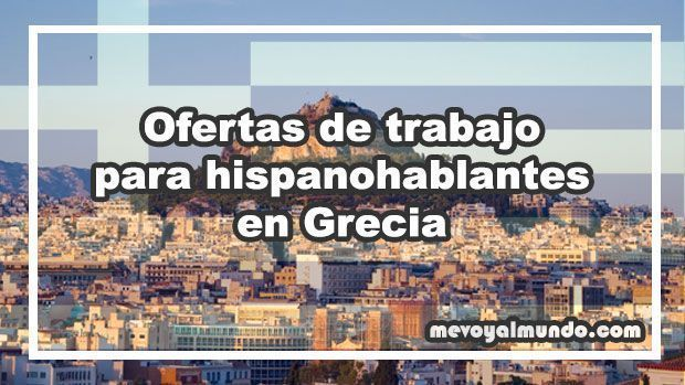 Ofertas de trabajo para hispanohablantes en grecia - Oferta de empleo en londres ...