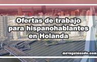 Ofertas de trabajo para hispanohablantes en Holanda