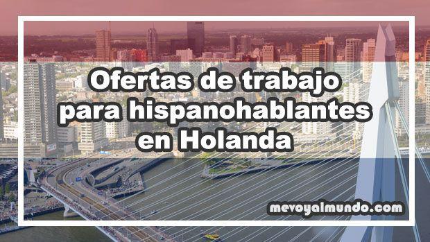 Ofertas de trabajo para hispanohablantes en holanda - Ofertas de empleo londres ...