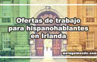 Ofertas de trabajo para hispanohablantes en Irlanda