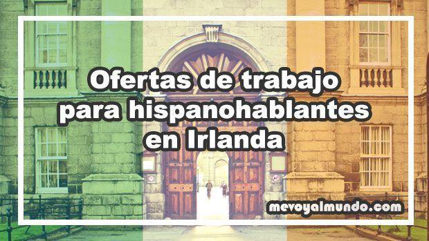 Ofertas de trabajo para hispanohablantes en irlanda - Ofertas de empleo londres ...