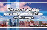 Ofertas de trabajo para hispanohablantes en Noruega