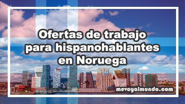 Ofertas de trabajo para hispanohablantes en noruega - Oferta de empleo en londres ...