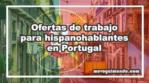 Ofertas de trabajo para hispanohablantes en portugal - Ofertas de empleo londres ...