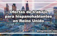Ofertas de trabajo para hispanohablantes en Reino Unido