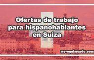 Ofertas de trabajo para hispanohablantes en Suiza