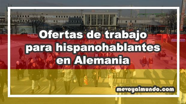Ofertas de trabajo para hispanohablantes en alemania - Ofertas de empleo londres ...