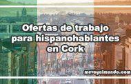 Ofertas de trabajo para hispanohablantes en Cork