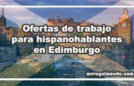 Ofertas de trabajo para españoles en Edimburgo