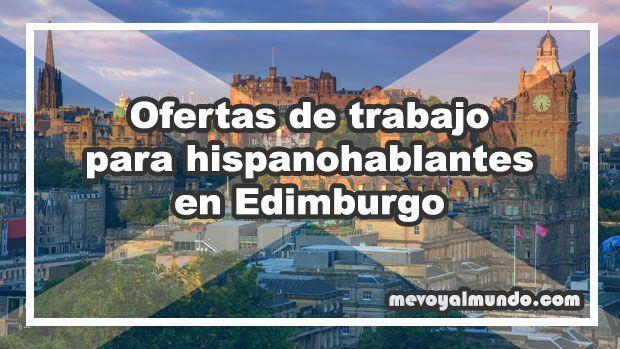 Ofertas de trabajo para hispanohablantes en edimburgo - Ofertas de empleo londres ...