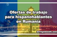 Ofertas de trabajo para hispanohablantes en Rumanía