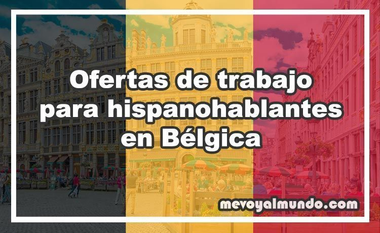 Ofertas de trabajo para hispanohablantes en b lgica - Ofertas trabajo londres ...