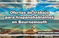 Ofertas de trabajo para personas que hablan español en Bournemouth