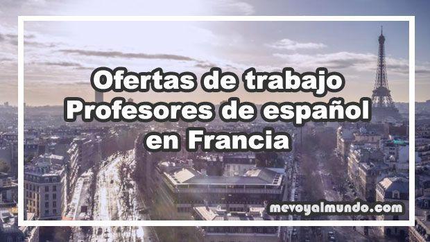 Ofertas de trabajo para profesores de espa ol en francia - Oferta de empleo en londres ...