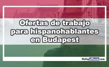 Ofertas de trabajo para españoles en Budapest