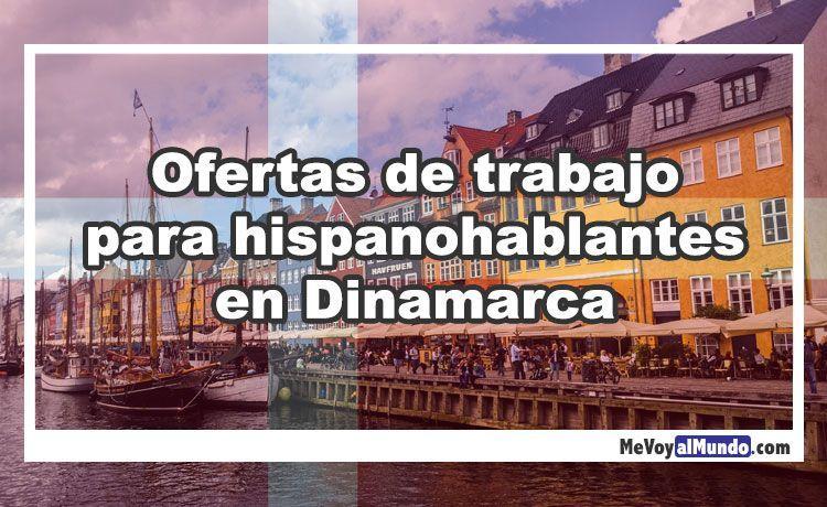 Ofertas De Trabajo Para Hispanohablantes En Dinamarca Mevoyalmundo