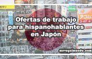 Ofertas de trabajo para hispanohablantes en Japón