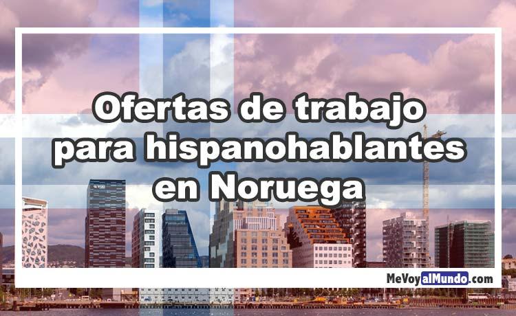 Ofertas de trabajo para españoles en Noruega