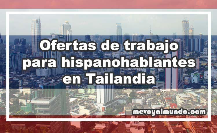 Ofertas de trabajo para hispanohablantes en tailandia - Ofertas de empleo londres ...