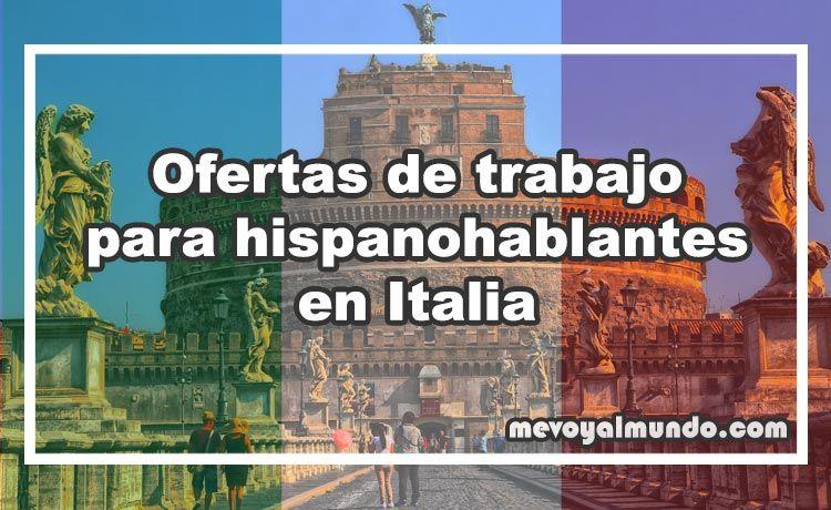 Ofertas de trabajo para hispanohablantes en italia mevoyalmundo - Ofertas trabajo londres ...
