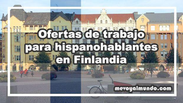 Ofertas de trabajo para hispanohablantes en finlandia - Ofertas de empleo londres ...