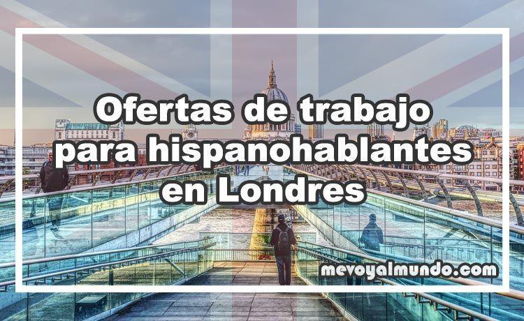 Ofertas de trabajo para hispanohablantes en londres - Oferta de empleo en londres ...