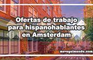 Ofertas de trabajo para hispanohablantes en Amsterdam