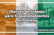 Ofertas de trabajo para hispanohablantes en Galway