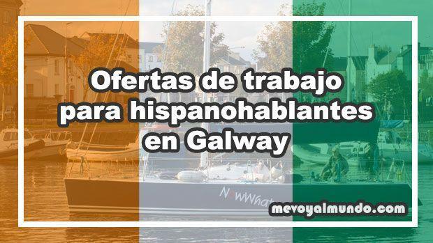 Ofertas de trabajo para hispanohablantes en galway - Oferta de empleo en londres ...