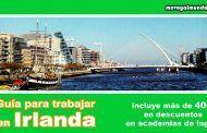 Guía para trabajar en Irlanda, con más de 400€ en descuentos para academias de inglés