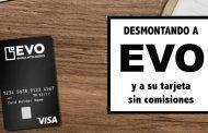 Desmontando a EVO y a su tarjeta sin comisiones