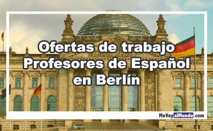 Ofertas De Trabajo Para Profesores De Español En Berlín Mevoyalmundo