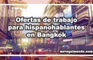 Ofertas de trabajo para hispanohablantes en Bangkok