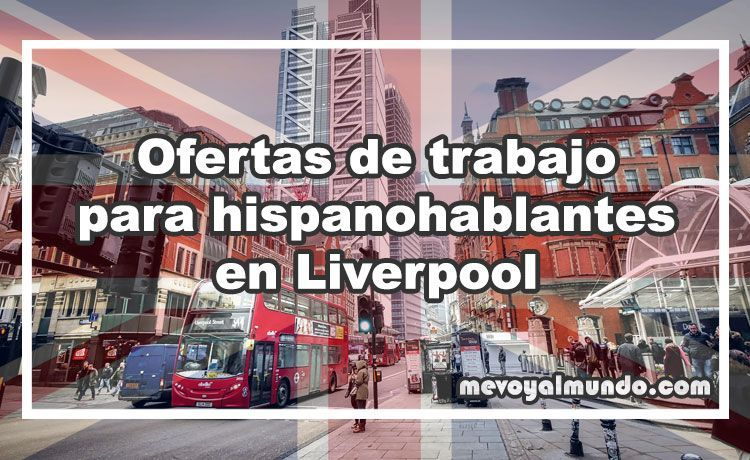 Ofertas de trabajo para españoles en Liverpool