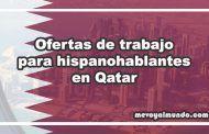 Ofertas de trabajo para hispanohablantes en Qatar