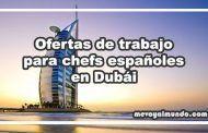 Ofertas de trabajo para cocineros españoles en Dubái