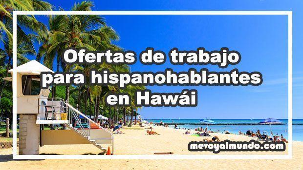 Ofertas de trabajo para hispanohablantes en Hawái