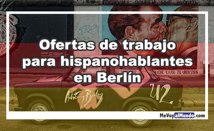 Ofertas De Trabajo En Berlín Para Hispanohablantes Mevoyalmundo