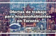 Ofertas de trabajo para hispanohablantes en Toronto