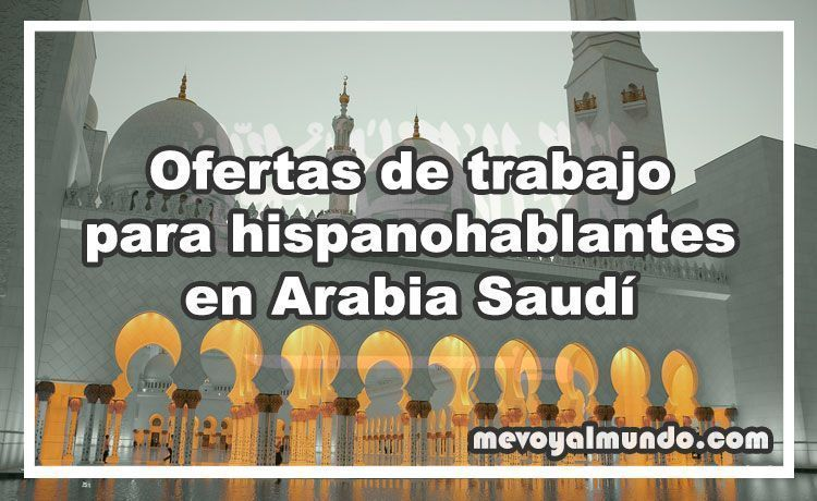 Ofertas de trabajo para hispanohablantes en arabia saud - Oferta de empleo en londres ...