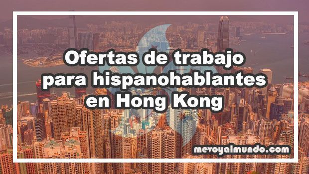 Ofertas de trabajo para hispanohablantes en hong kong - Oferta de empleo en londres ...